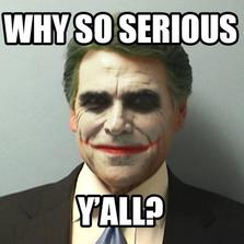 Why so serious...