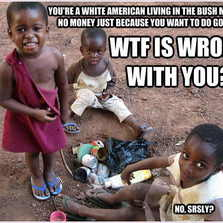 You're a white American living in...