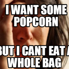 I want some popcorn  but i cant eat a whole bag