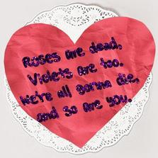 Roses are dead violets are...