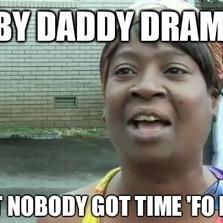 Baby daddy drama...