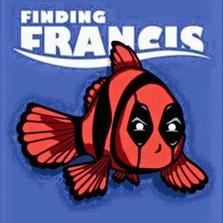 Finding Francis...