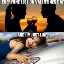 Everyone else on valentin's day...
