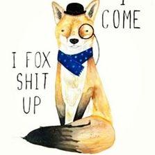 I come I fox...