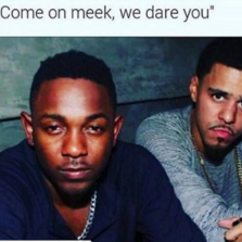 Come on Meek, we dare you...