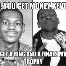 Oh you get money Kevin...