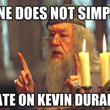 One does not simply hate on Kevin...