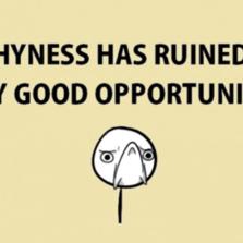 My shyness has ruined so many good...