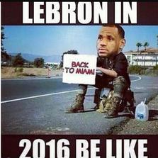 LeBron in 2016 be like...