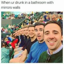 When you're drunk in a bathroom...