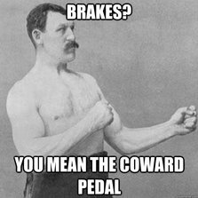 You mean the coward pedal...