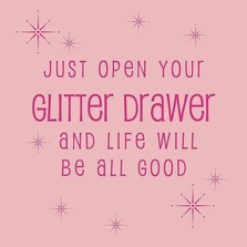 Just open your glitter drawer...