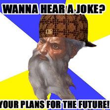 Wanna hear a joke?