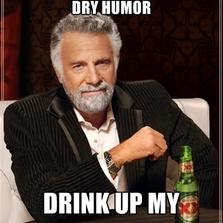 Drink up my friend...