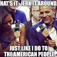 Jerk it around...