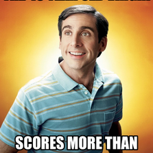 The 40 year old virgin scores more than...