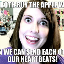 Let's both buy the apple watch...