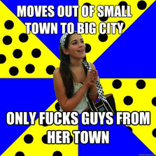 Moves out of small town...