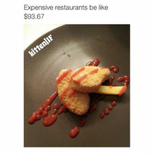 Expensive restaurants be like