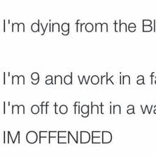 I'm offended...