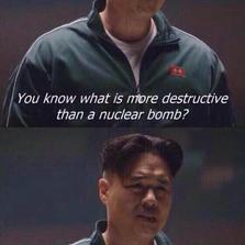 You know what is more destructive...