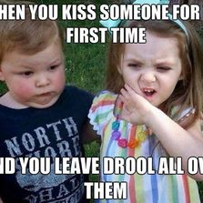 When you kiss someone for the...