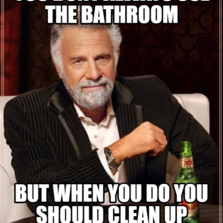 Bathroom Signs To Clean Up After Yourself i don't always | hilarious pictures with captions
