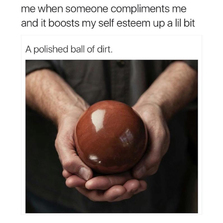 A polished ball of dirt