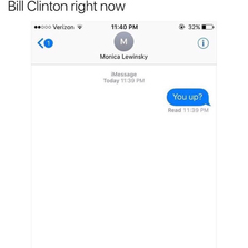 Bill Clinton right now