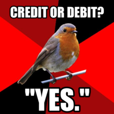 130845 retail robin hilarious pictures with captions,Credit Or Debit Meme