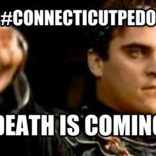 #connecticutPedo Death is coming