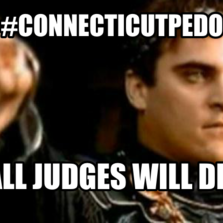#connecticutPedo All Judges will die