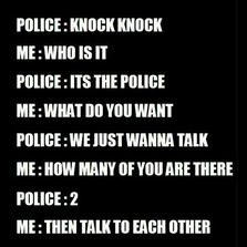 Knock knock, it's the police