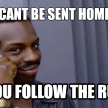 Cant be sent home If you follow the rules