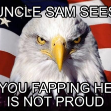 Uncle sam sees You fapping he is not proud