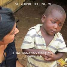 So you're telling me that bananas make you diarrhea