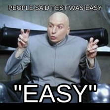 "people said test was easy ""easy"""