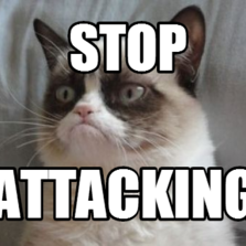 stop  attacking