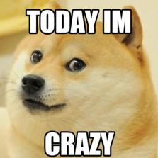 TODAY IM CRAZY