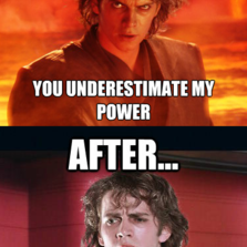 You underestimate my power | Memes.com