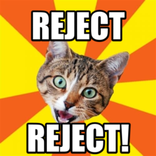 reject reject!