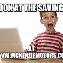 Look at the savings  At www.mckenziemotors.com