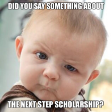 did you say something about  the next step scholarship?