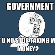 Y U No stop taking my money