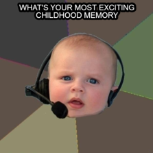what's your most exciting childhood memory