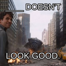 ____ doesn't look good.