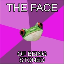 The Face Of Being Stoned