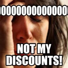 NOooooooooooooooo Not my discounts!