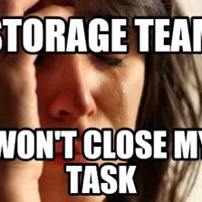 Storage team Won't close my task