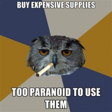 Buy expensive supplies